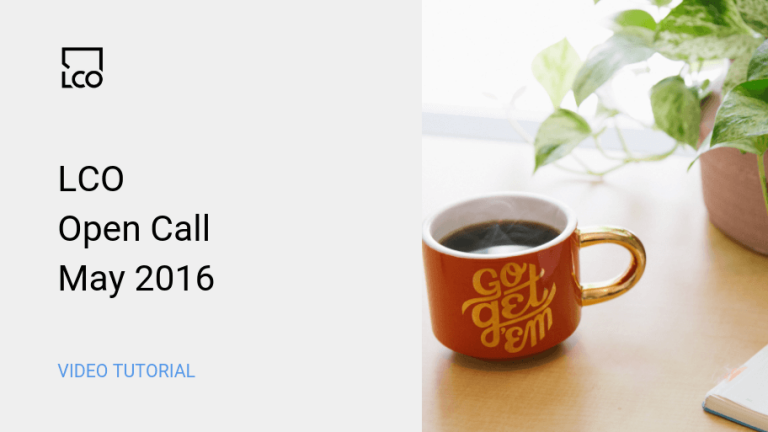 LCO Open Call May 2016